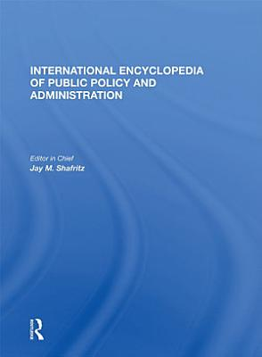 International Encyclopedia of Public Policy and Administration Volume 4