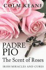 Padre Pio - The Scent of Roses