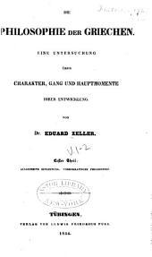 Die Philosophie der Griechen: eine Untersuchung über Charakter, Gang und Hauptmomente ihrer Entwicklung, Bände 1-2
