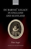 Du Bartas  Legacy in England and Scotland PDF
