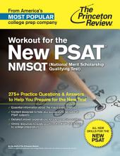 Workout for the New PSAT/NMSQT: 275+ Practice Questions & Answers to Help You Prepare for the New Test