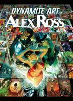 The Dynamite Art of Alex Ross PDF