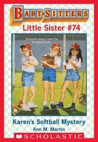 Karen s Softball Mystery  Baby Sitters Little Sister  74  PDF