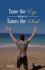 Tame the Ego Before It Tames the Soul