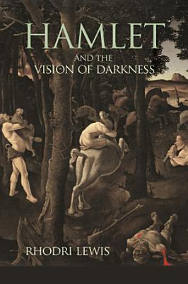 Hamlet and the Vision of Darkness PDF