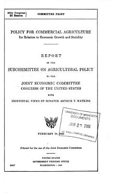 Policy for Commercial Agriculture    Its Relation to Economic Growth and Stability