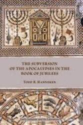 The Subversion Of The Apocalypses In The Book Of Jubilees Book PDF