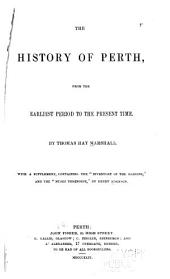 The History of Perth: From the Earliest Period to the Present Time