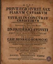 De privilegio iur. el. sax. piarum causarum circa usuras in concursu creditorum
