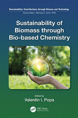 Sustainability of Biomass through Bio-based Chemistry
