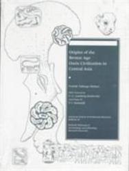 Origins Of The Bronze Age Oasis Civilization In Central Asia Book PDF