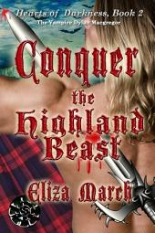 Conquer the Highland Beast: The Vampire Dylan Macgregor