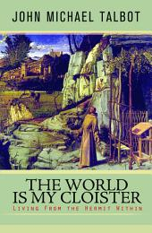 The World Is My Cloister: Living From the Hermit Within