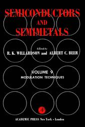 Semiconductors and Semimetals: Volume 9