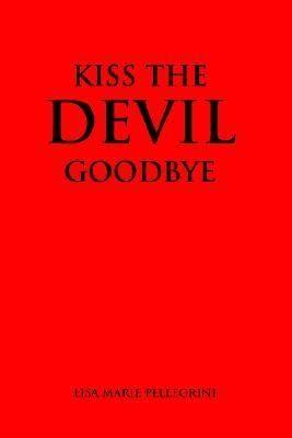 Kiss the Devil Goodbye