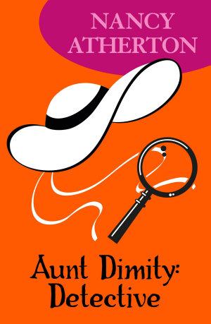 Aunt Dimity  Detective  Aunt Dimity Mysteries  Book 7