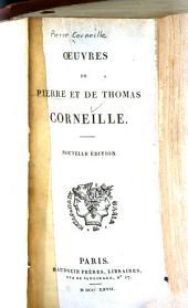 Oeuvres de Pierre et de Thomas Corneille: Le Cid. Horace. Cinna. Polyeucte. Pompée. Le menteur. Rodogune. Héraclius. Don Sanche d'Aragon. Nicomède. Sertorius. Psyché