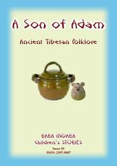 A SON OF ADAM - A Tibetan Folktale: Baba Indaba Children's Stories - Issue 81