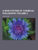 A New System Of Chemical Philosophy Volume 2