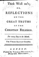 Think Well On t  Or Reflections On The Graet Truths Of The Christian Religion PDF