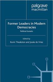 Former Leaders in Modern Democracies: Political Sunsets
