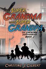 Super Grandma and Super Grandpa: the Unknown Superheroes