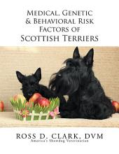 Medical, Genetic & Behavioral Risk Factors of Scottish Terriers