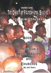 Ten Christian Foundational Studies for new converts - Teachers book: Teacher's book for Discipleship program one