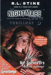 The Nightmare Room Thrillogy #3: No Survivors