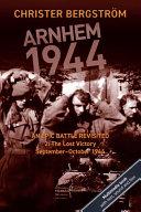 Arnhem 1944   An Epic Battle Revisited