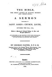 The Bible, the Great Source of Masonic Secrets and Observances; a Sermon Preached in Saint James's Church, Louth ... Before a Provincial Grand Lodge of Free and Accepted Masons, Etc