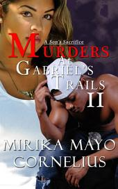 Murders at Gabriel's Trails 2: A Son's Sacrifice