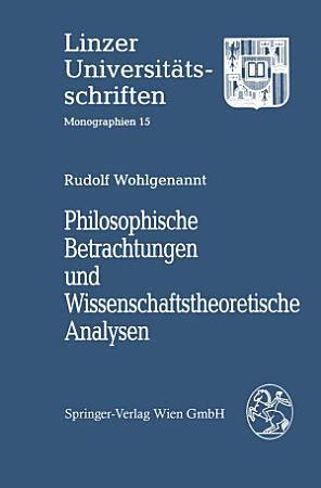 Philosophische Betrachtungen und Wissenschaftstheoretische Analysen PDF