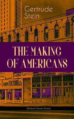 THE MAKING OF AMERICANS  Modern Classics Series