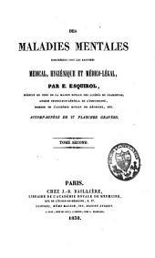 Des maladies mentales considérées sous les rapports médical, hygiénique et médico-légal: Volume2