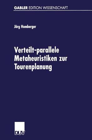 Verteilt parallele Metaheuristiken zur Tourenplanung PDF