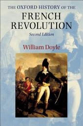 The Oxford History of the French Revolution: Edition 2