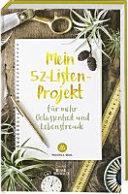 Mein 52 Listen Projekt f  r mehr Gelassenheit und Lebensfreude PDF