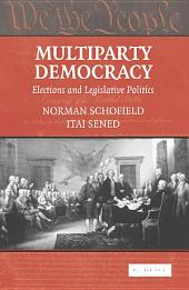 Multiparty Democracy: Elections and Legislative Politics