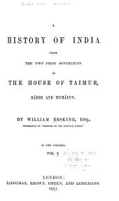 A History of India Under Two First Sovereigns of the House of Taimur, Báber and Humágun