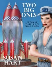 Two Big Ones: A Pair of Erotic Sci Fi Short Stories