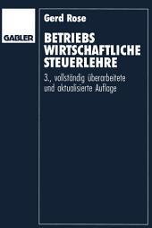 Betriebswirtschaftliche Steuerlehre: Eine Einführung für Fortgeschrittene, Ausgabe 3