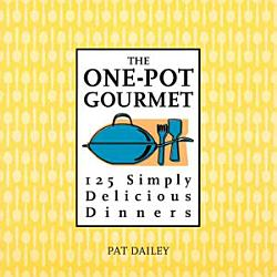 The One Pot Gourmet Book PDF