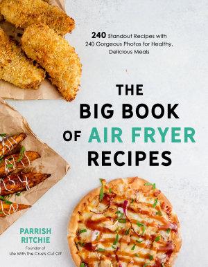 The Big Book of Air Fryer Recipes