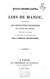 Manava-dharma-sastra: Lois de Manou : comprenant les institutions religieuses et civiles des Indiens