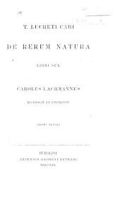 T. Lucretii Cari de Rerum Natura libri sex. C. Lachmannus recensuit et emendavit. Editio altera
