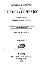 Catecismo elemental de la historia de México: desde su fundacion hasta mediados del siglo XIX, formado con vista de las mejores obras, y propio para servir de texto a la enseñanza de este ramo en nuestros establecimientos de instruccion pública