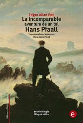 La incomparable aventura de un tal Hans Pfaall/The unparalleled adventure of one Hans Pfaall