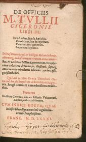De officiis ¬M. ¬Tullii ¬Ciceronis: libri III. Item Laelius, sive de Amicitia ¬u.¬a