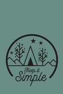 Keep It Simple  Camping Journal RV Travel Diary 6 x9  120 Page Logbook Road Trip Planner Caravan Records Gift for Campers Retirement G PDF